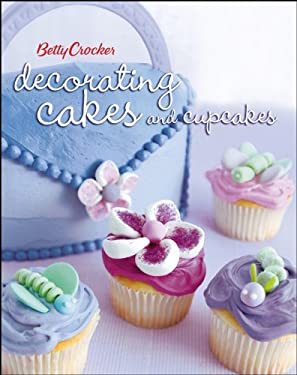 Betty Crocker Decorating Cakes and Cupcakes 9780471753070