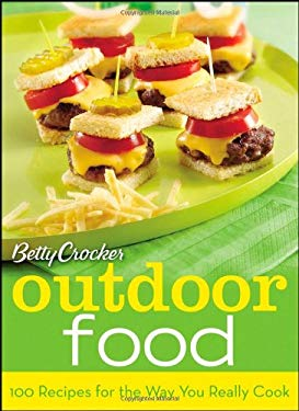 Betty Crocker Outdoor Food: 100 Recipes for the Way You Really Cook 9780470278796