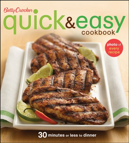 Betty Crocker Quick & Easy Cookbook: 30 Minutes or Less to Dinner 9780470530771