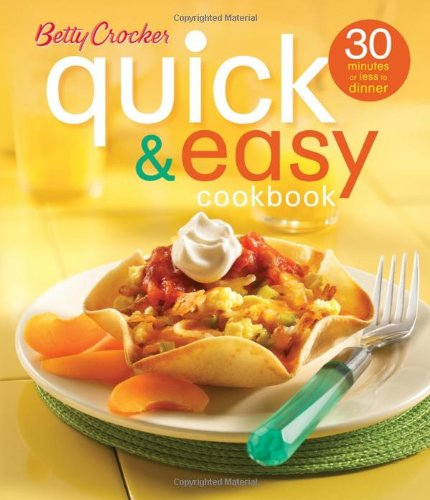 Betty Crocker Quick & Easy Cookbook: 30 Minutes or Less to Dinner 9780471997962