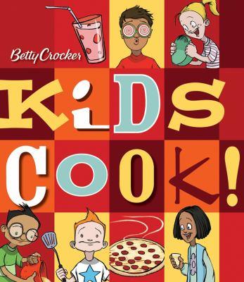 Betty Crocker's Kids Cook! 9780471753094