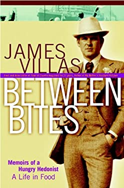 Between Bites: Memoirs of a Hungry Hedonist 9780471448273