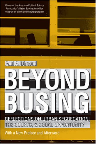 Beyond Busing: Reflections on Urban Segregation, the Courts, and Equal Opportunity 9780472031290