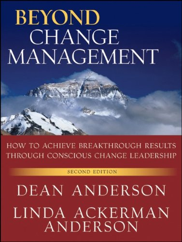 Beyond Change Management: How to Achieve Breakthrough Results Through Conscious Change Leadership 9780470648087