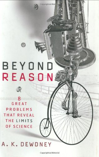Beyond Reason: Eight Great Problems That Reveal the Limits of Science 9780471013983