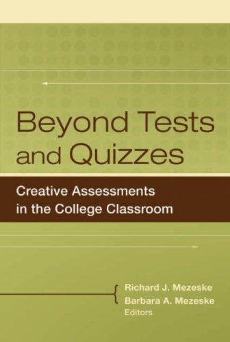 Beyond Tests and Quizzes: Creative Assessments in the College Classroom 9780470180839