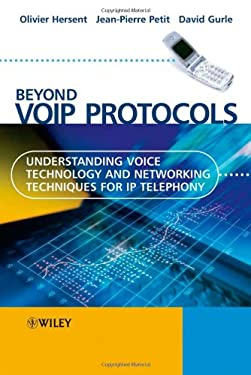 Beyond Voip Protocols: Understanding Voice Technology and Networking Techniques for IP Telephony 9780470023624