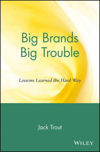 Big Brands, Big Trouble: Lessons Learned the Hard Way 9780471263036