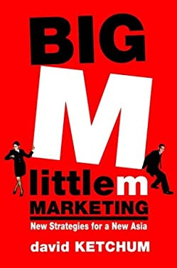 Big M, Little M Marketing: New Strategies for a New Asia 9780471479239