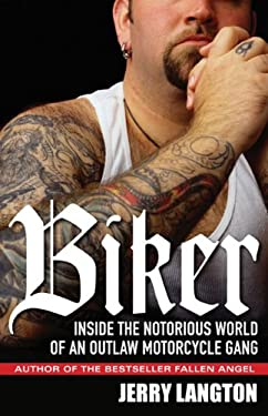 Biker: Inside the Notorious World of an Outlaw Motorcycle Gang 9780470160589