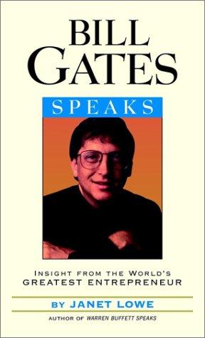 Bill Gates Speaks: Insight from the World's Greatest Entrepreneur 9780471401698