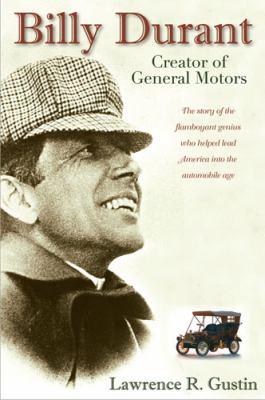 Billy Durant: Creator of General Motors 9780472033027