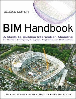 Bim Handbook: A Guide to Building Information Modeling for Owners, Managers, Designers, Engineers and Contractors 9780470541371