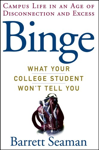 Binge: What Your College Student Won't Tell You 9780471491194