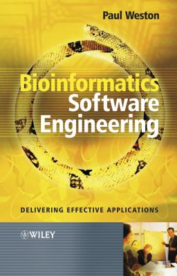 Bioinformatics Software Engineering: Delivering Effective Applications 9780470857724