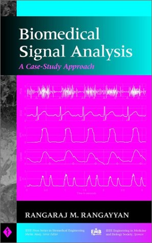 Biomedical Signal Analysis: A Case-Study Approach 9780471208112