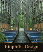 Biophilic Design: The Theory, Science and Practice of Bringing Buildings to Life 9780470163344