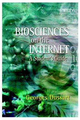 Biosciences on the Internet: A Student's Guide 9780471498421