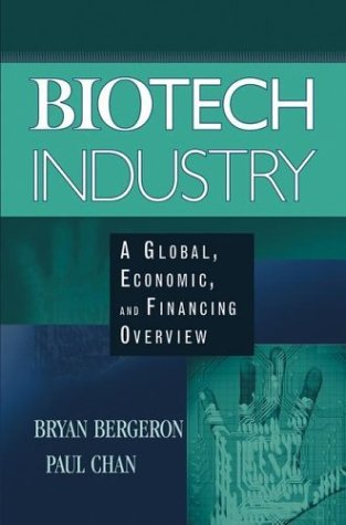 Biotech Industry: A Global, Economic, and Financing Overview 9780471465614