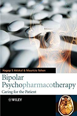 Bipolar Psychopharmacotherapy: Caring for the Patient 9780470856079