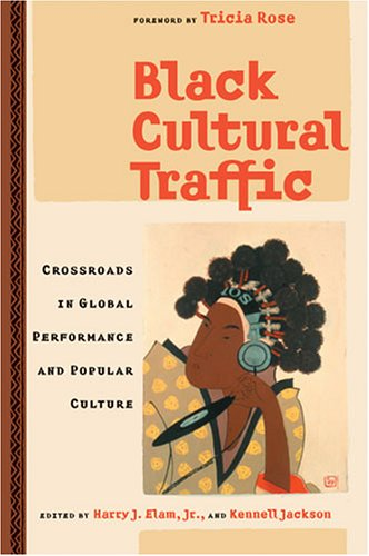 Black Cultural Traffic: Crossroads in Global Performance and Popular Culture 9780472068401
