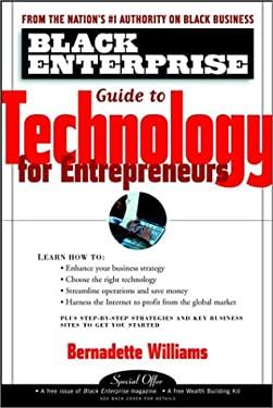 Black Enterprise Guide to Technology for Entrepreneurs 9780471443582