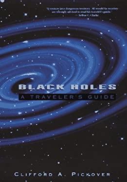 Black Holes: A Traveler's Guide 9780471125808