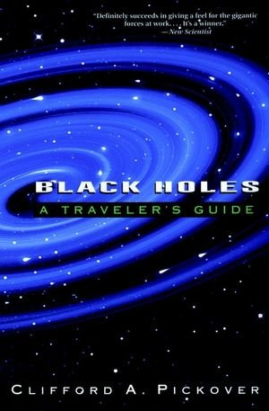 Black Holes: A Traveler's Guide 9780471197041