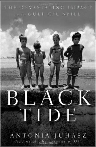 Black Tide: The Devastating Impact of the Gulf Oil Spill 9780470943373