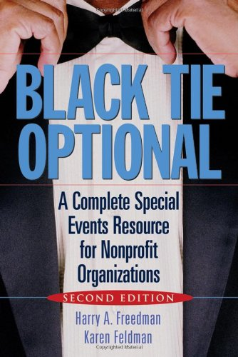 Black Tie Optional: A Complete Special Events Resource for Nonprofit Organizations 9780471703334