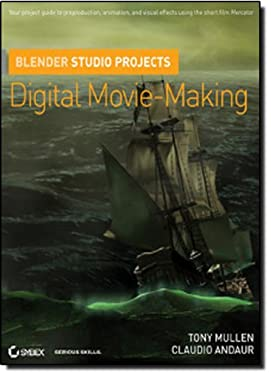 Blender Studio Projects: Digital Movie-Making [With DVD] 9780470543139