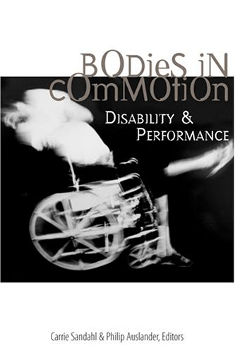 Bodies in Commotion: Disability & Performance 9780472068913