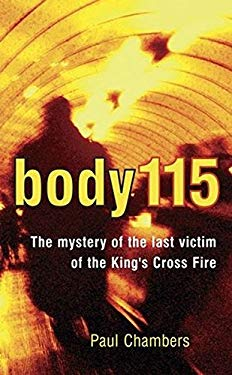 Body 115: The Mystery of the Last Victim of the King's Cross Fire 9780470018088