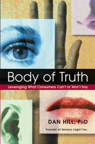 Body of Truth: Leveraging What Consumers Can't or Won't Say 9780471444398