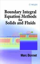 Boundary Integral Equation Methods for Solids and Fluids 1584007