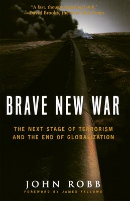 Brave New War: The Next Stage of Terrorism and the End of Globalization 9780470261958