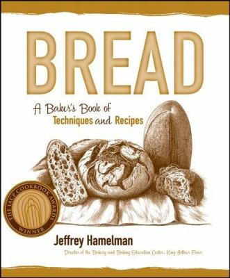 Bread: A Baker's Book of Techniques and Recipes 9780471168577