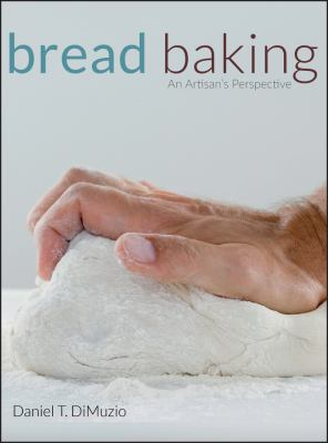 Bread Baking: An Artisan's Perspective 9780470138823