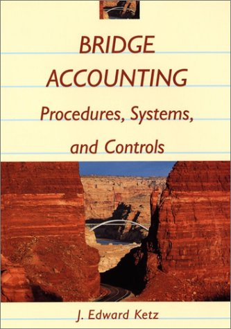 Bridge Accounting: Procedures, Systems, and Controls 9780471242284
