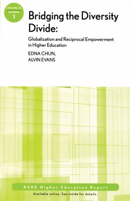 Bridging the Diversity Divide: Globalization and Reciprocal Empowerment in Higher Education: Ashe Higher Education Report, Volume 35, Number 1 9780470525623