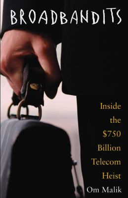 Broadbandits: Inside the $750 Billion Telecom Heist 9780471660613