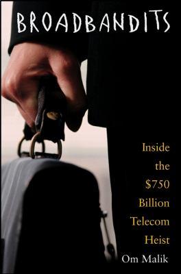 Broadbandits: Inside the $750 Billion Telecom Heist 9780471434054