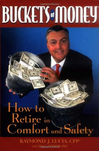 Buckets of Money: How to Retire in Comfort and Safety 9780471478669