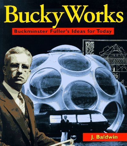 Buckyworks: Buckminster Fuller's Ideas for Today 9780471198123