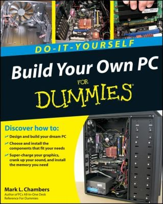 Build Your Own PC Do-It-Yourself for Dummies [With DVD ROM] 9780470196113