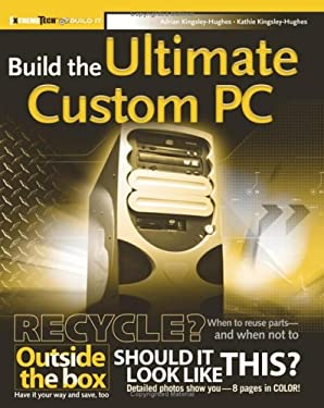 Build the Ultimate Custom PC 9780471760993
