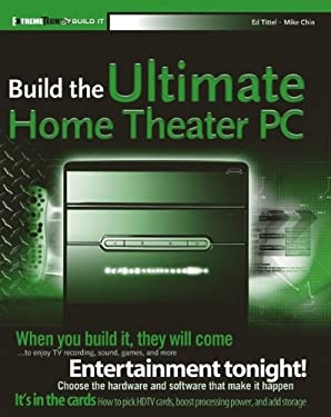 Build the Ultimate Home Theater PC 9780471755494