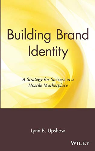 Building Brand Identity: A Strategy for Success in a Hostile Marketplace 9780471042204