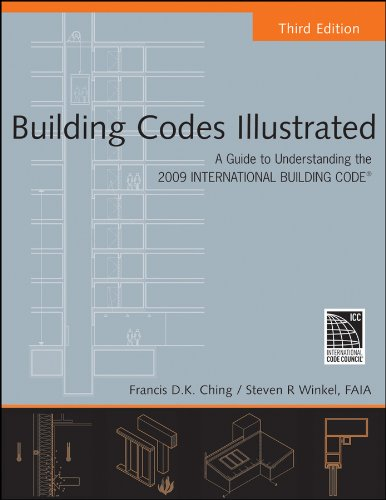 Building Codes Illustrated: A Guide to Understanding the 2009 International Building Code 9780470191439