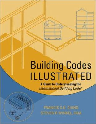 Building Codes Illustrated: A Guide to Understanding the 2000 International Building Code 9780471099802